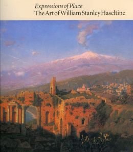 Expressions of Place: The Art of William Stanley Haseltine