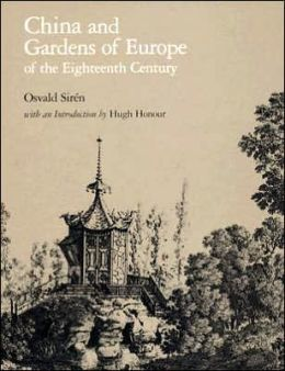 China and Gardens of Europe of the Eighteenth Century
