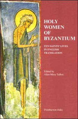 Holy Women of Byzantium: Ten Saints' Lives in English Translation