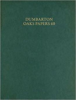 Dumbarton Oaks Papers, 60