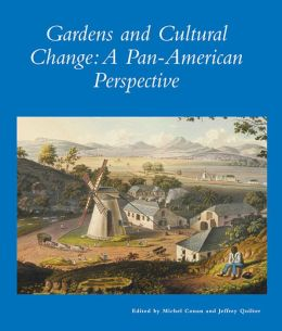 Gardens and Cultural Change: A Pan-American Perspective
