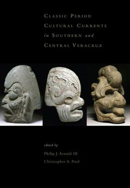 Classic-Period Cultural Currents in Southern and Central Veracruz