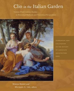 Clio in the Italian Garden: Twenty-First-Century Studies in Historical Methods and Theoretical Perspectives