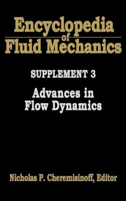 Encyclopedia of Fluid Mechanics: Supplement 3:: Advances in Flow Dynamics