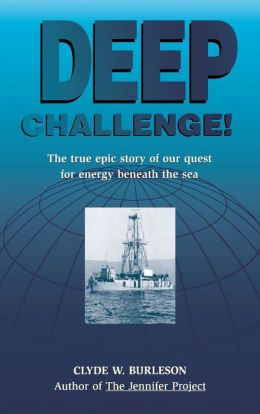 Deep Challenge: Our Quest for Energy Beneath the Sea