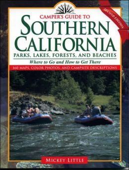 Camper's Guide to Southern California Parks, Lakes, Forests, And Beaches: Where to Go and How to Get There