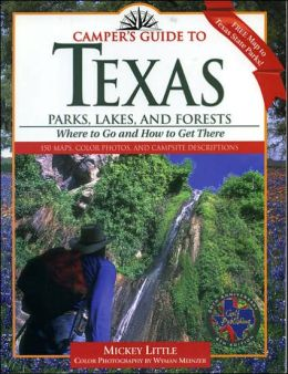 Camper's Guide to Texas: Parks, Lakes, and Forests, Where to Go and how to Get There