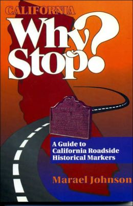 Why Stop?: A Guide to California Roadside Historical Markers