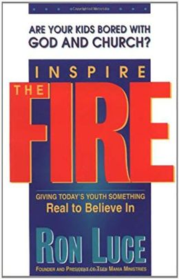Inspire the Fire: are Your Kids Bored with God and Church?