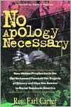 No Apology Necessary: How Hidden Prophecies in the Old Testament Foretold the Tragedy of Slavery and Give the Answers to Racial Tension in America