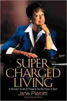 Supercharged Living: A Woman's Guide to Plugging Into the Power of God