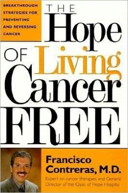 The Hope of Living Cancer Free: Breakthrough Strategies for Preventing and Reversing Cancer