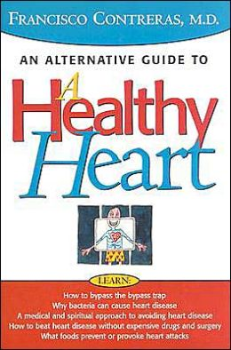 Healthy Heart: An Alternative Guide to a Healty Heart