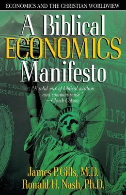 A Biblical Economics Manifesto: Economics and the Christian World View