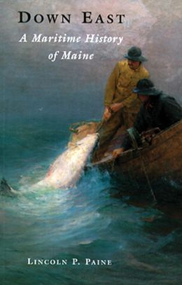 Down East: A Maritime History of Maine