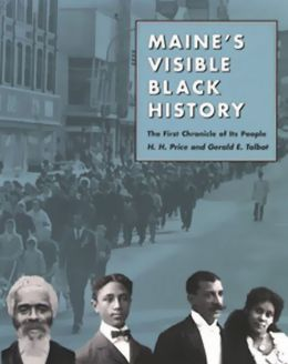 Maine's Visible Black History: The First Chronicle of Its People