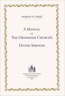 A Manual of the Orthodox Church's Divine Services