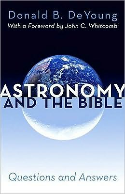 Astronomy and the Bible: Questinons and Answers
