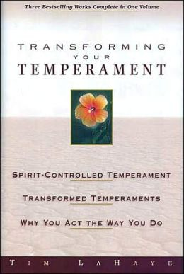 Transforming Your Temperament: Three Bestselling Works Complete in One Volume