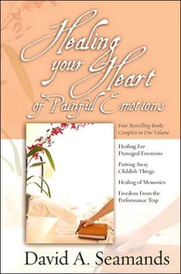 Healing Your Heart of Painful Emotions