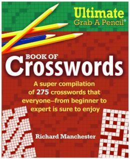 Ultimate Grab A Pencil Book of Crosswords