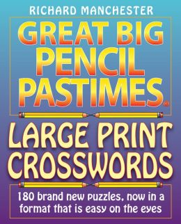 Great Big Pencil Pastimes Large Print Crosswords
