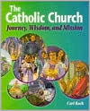 The Catholic Church: Journey, Wisdom and Mission