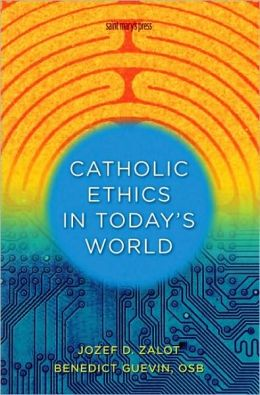 Catholic Ethics in Today's World: An Introduction to Catholic Sexual Ethics