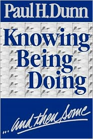 Knowing, Being, Doing . . . and Then Some