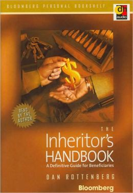 The Inheritor's Handbook: A Definitive Guide for Beneficiaries (Bloomberg Personal Bookshelf Series)