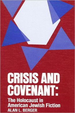 Crisis and Covenant: The Holocaust in American Jewish Fiction ( SUNY Series in Modern Jewish Literature and Culture )