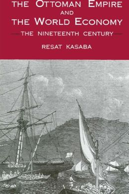 Ottoman Empire and the World Economy: The Nineteenth Century
