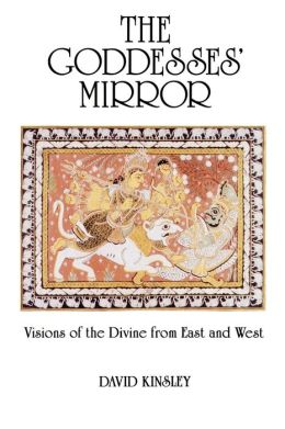 Goddesses Mirror: Visions of the Divine from East and West