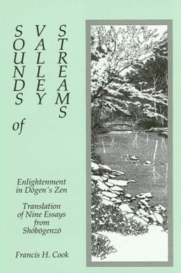 Sounds of Valley Streams: Enlightenment in Dogen's Zen Translation of Nine Essays from Shobogenzo