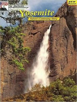 In Pictures Yosemite: The Continuing Story