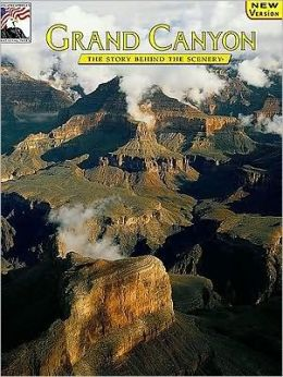 Grand Canyon: The Story Behind the Scenery