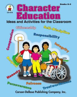 Character Education: Ideas and Activities for the Classroom