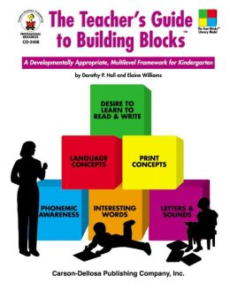 The Teacher's Guide to Building Blocks: A Developmentally Appropriate, Multilevel Framework for Kindergarten