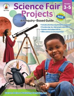 Science Fair Projects: An Inquiry-Based Guide (Grades 3-5)