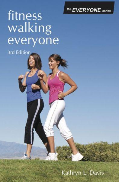 Fitness Walking Everyone