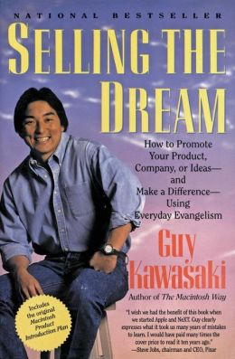 Selling the Dream: How to Promote Your Product, Company, or Ideas and Make a Difference Using Everyday Evangelism