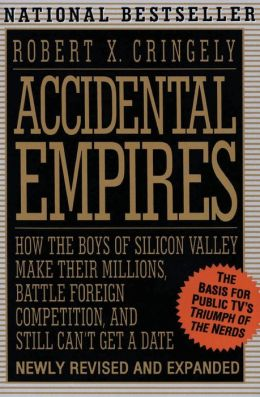 Accidental Empires