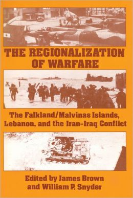 Regionalization of Warfare: The Falkland Islands, Lebanon, and the Iran-Iraq Conflict