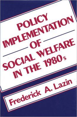 Policy Implementation and Social Welfare: Israel and the United States