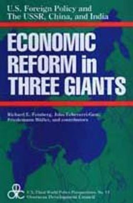 Economic Reforms in Three Giants: U.S. Foreign Policy and the USSR, China, and India