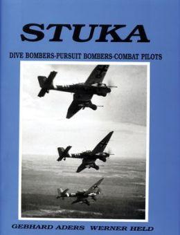 Stuka: Dive Bombers-Pursuit Bombers-Combat Pilots: A Pictoral Chronical of German Close-Combat Aircraft to 1945