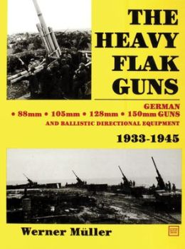 The Heavy Flak Guns, 1933-1945