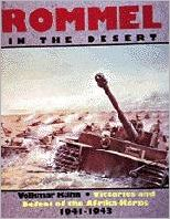 Rommel in the Desert: Victories and Defeat of the Afrika Korps, 1941-1943