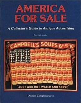America for Sale: A Collector's Guide to Antique Advertising