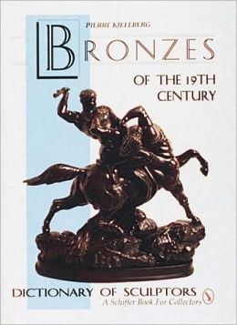 Bronzes of the 19th Century: A Dictionary of Sculptors
